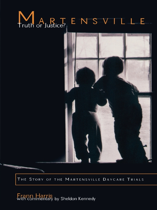Martensville:  Truth or Justice? (eBook): The Story of the Martensville Daycare Trials